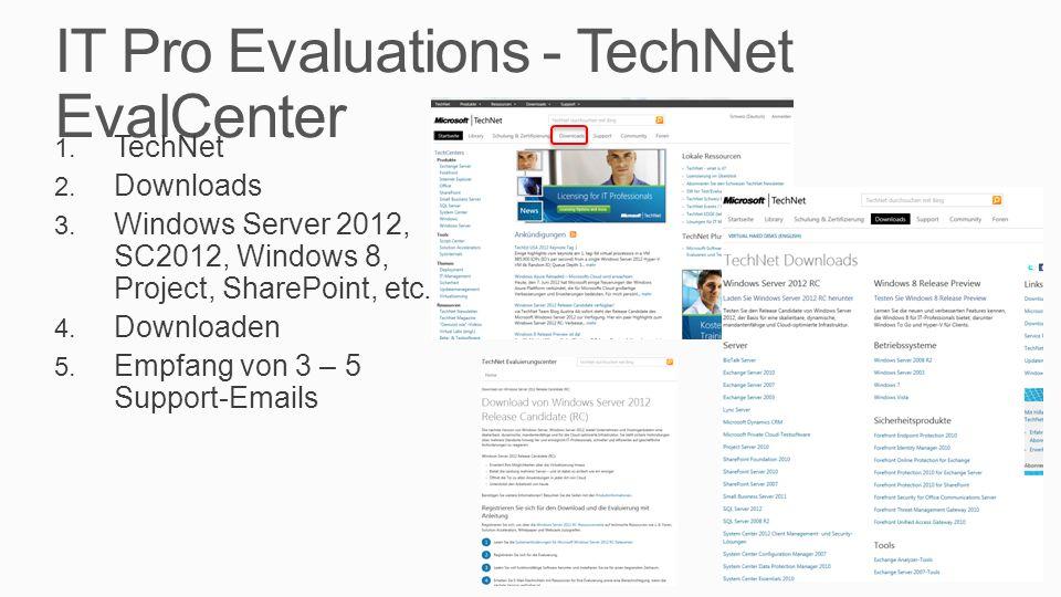 IT Pro Evaluations - TechNet EvalCenter 1. TechNet 2. Downloads 3. Windows Server 2012, SC2012, Windows 8, Project, SharePoint, etc. 4. Downloaden 5.