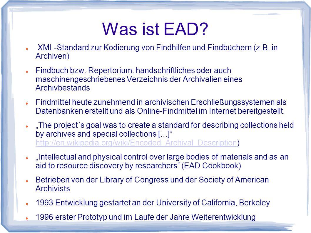 Was ist EAD. XML-Standard zur Kodierung von Findhilfen und Findbüchern (z.B.