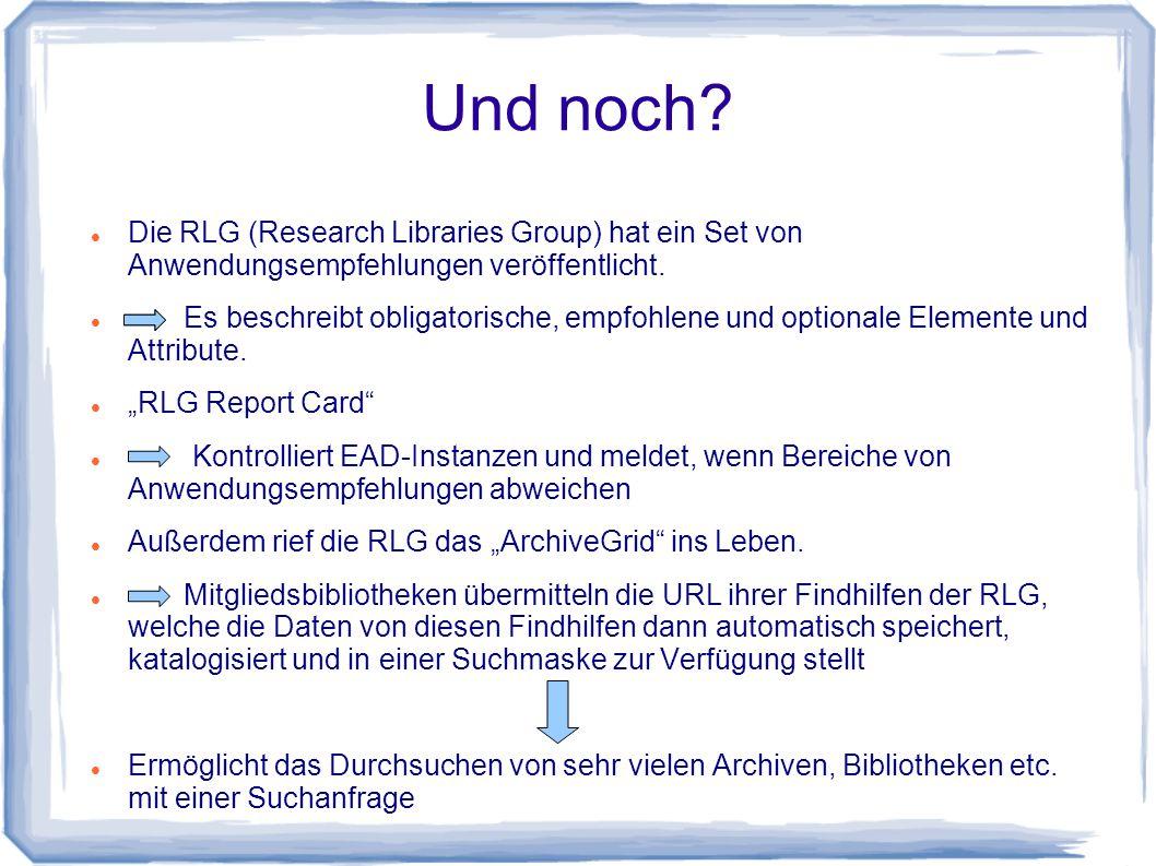 Und noch. Die RLG (Research Libraries Group) hat ein Set von Anwendungsempfehlungen veröffentlicht.