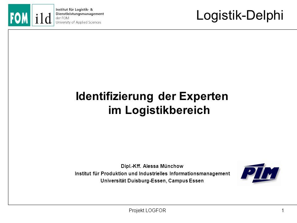Logistik-Delphi Identifizierung der Experten im Logistikbereich Dipl.-Kff.