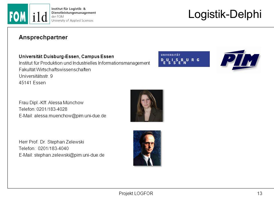 Logistik-Delphi Ansprechpartner Universität Duisburg-Essen, Campus Essen Institut für Produktion und Industrielles Informationsmanagement Fakultät Wirtschaftswissenschaften Universitätsstr.