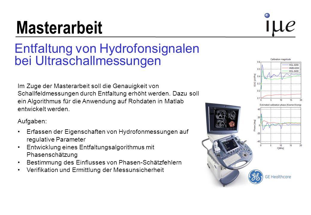 Masterarbeit Ziel ist es mit Hydrofonmessungen die Leistung im Schallfeld zu bestimmen.
