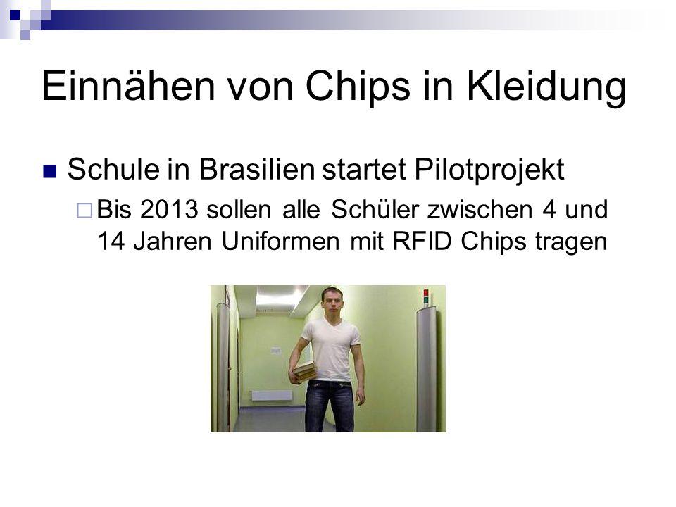 Einnähen von Chips in Kleidung Schule in Brasilien startet Pilotprojekt  Bis 2013 sollen alle Schüler zwischen 4 und 14 Jahren Uniformen mit RFID Chips tragen