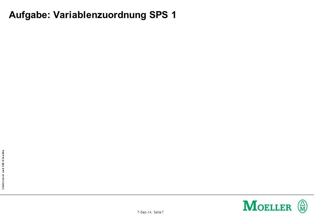 Schutzvermerk nach DIN 34 beachten 7-Sep-14, Seite 7 Aufgabe: Variablenzuordnung SPS 1