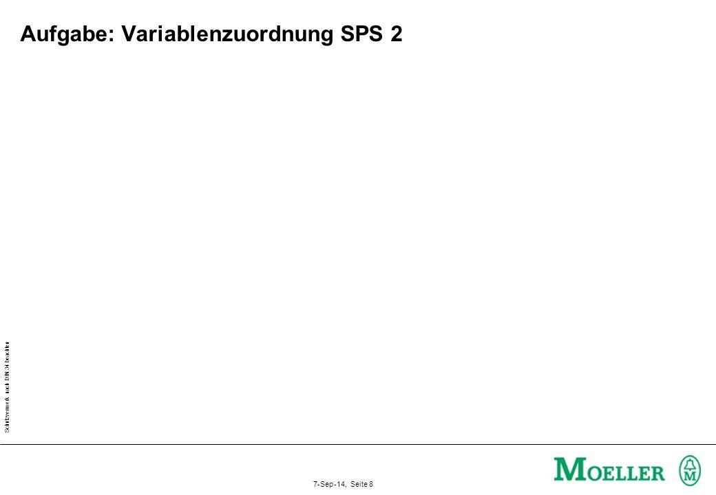 Schutzvermerk nach DIN 34 beachten 7-Sep-14, Seite 8 Aufgabe: Variablenzuordnung SPS 2