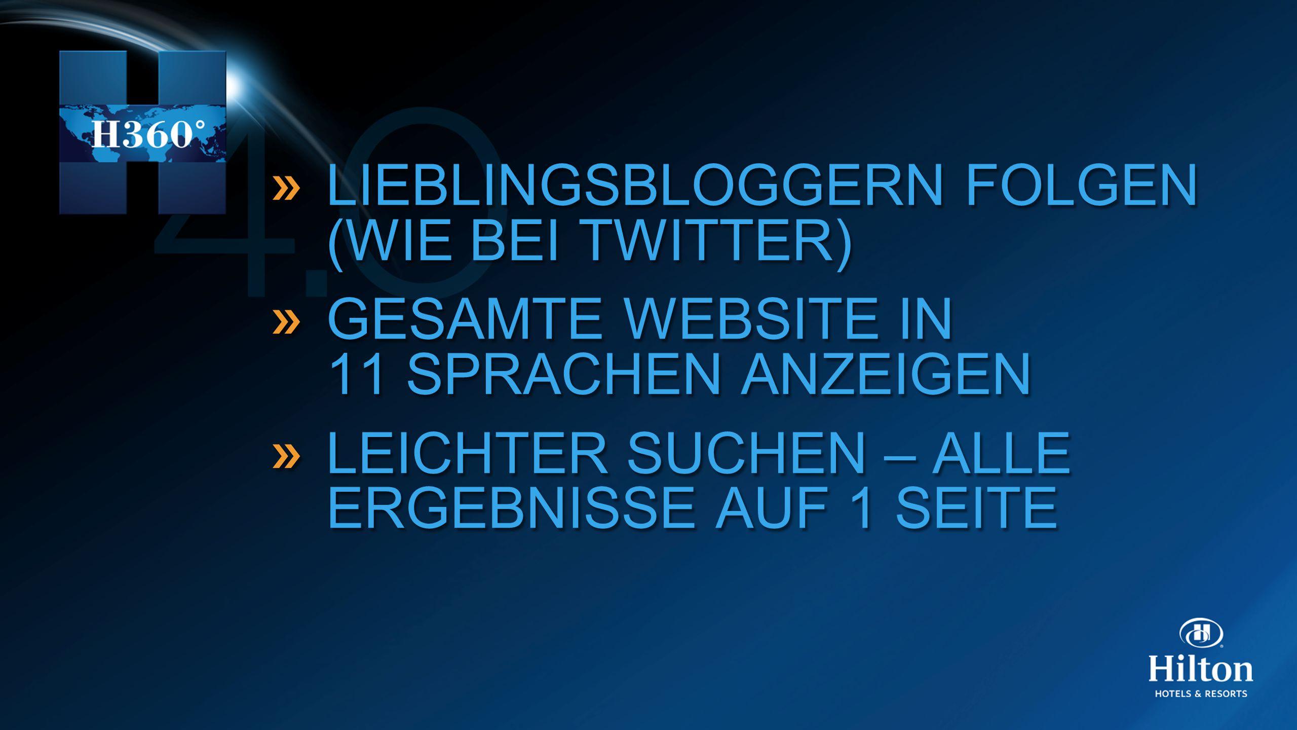 LIEBLINGSBLOGGERN FOLGEN (WIE BEI TWITTER) GESAMTE WEBSITE IN 11 SPRACHEN ANZEIGEN LEICHTER SUCHEN – ALLE ERGEBNISSE AUF 1 SEITE LIEBLINGSBLOGGERN FOL