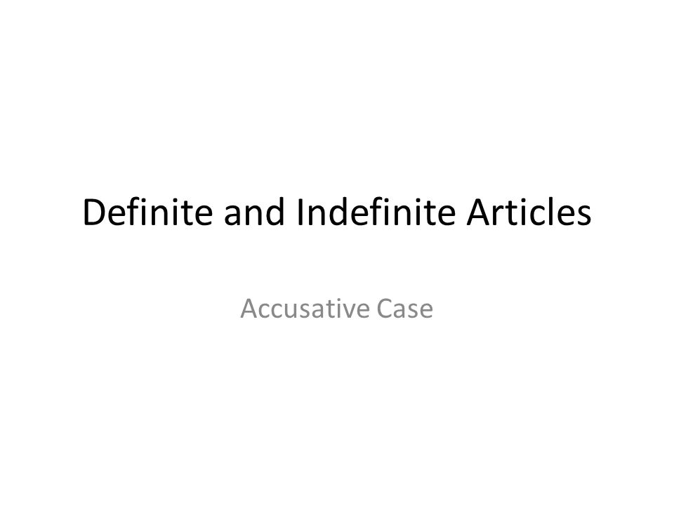 Definite and Indefinite Articles Accusative Case