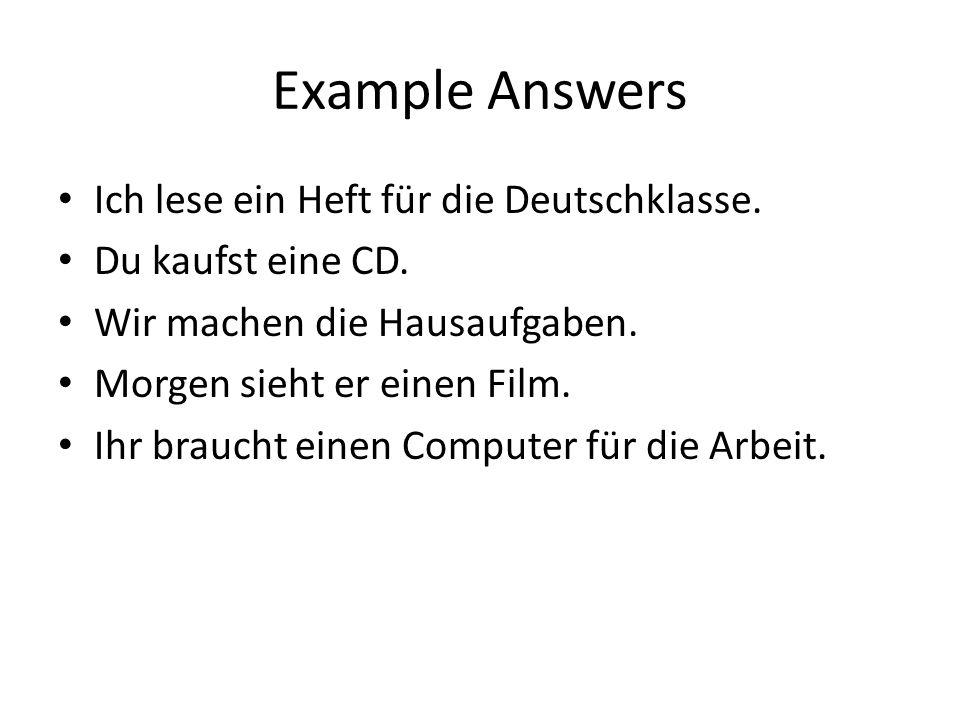 Example Answers Ich lese ein Heft für die Deutschklasse.