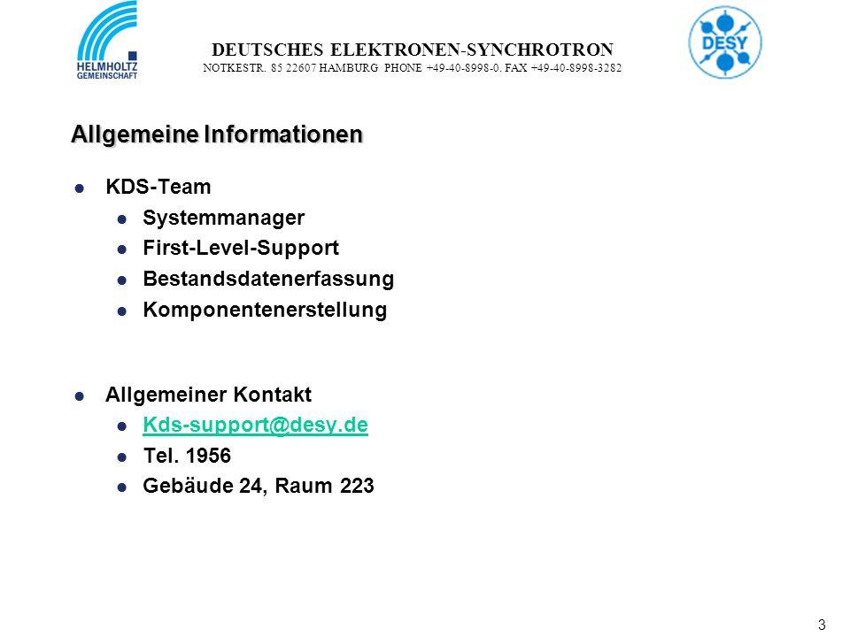 3 3 DEUTSCHES ELEKTRONEN-SYNCHROTRON NOTKESTR. 85 22607 HAMBURG PHONE +49-40-8998-0. FAX +49-40-8998-3282 Allgemeine Informationen KDS-Team Systemmana