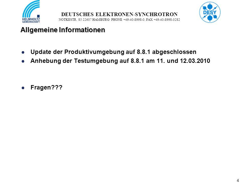 4 4 DEUTSCHES ELEKTRONEN-SYNCHROTRON NOTKESTR. 85 22607 HAMBURG PHONE +49-40-8998-0. FAX +49-40-8998-3282 Allgemeine Informationen Update der Produkti