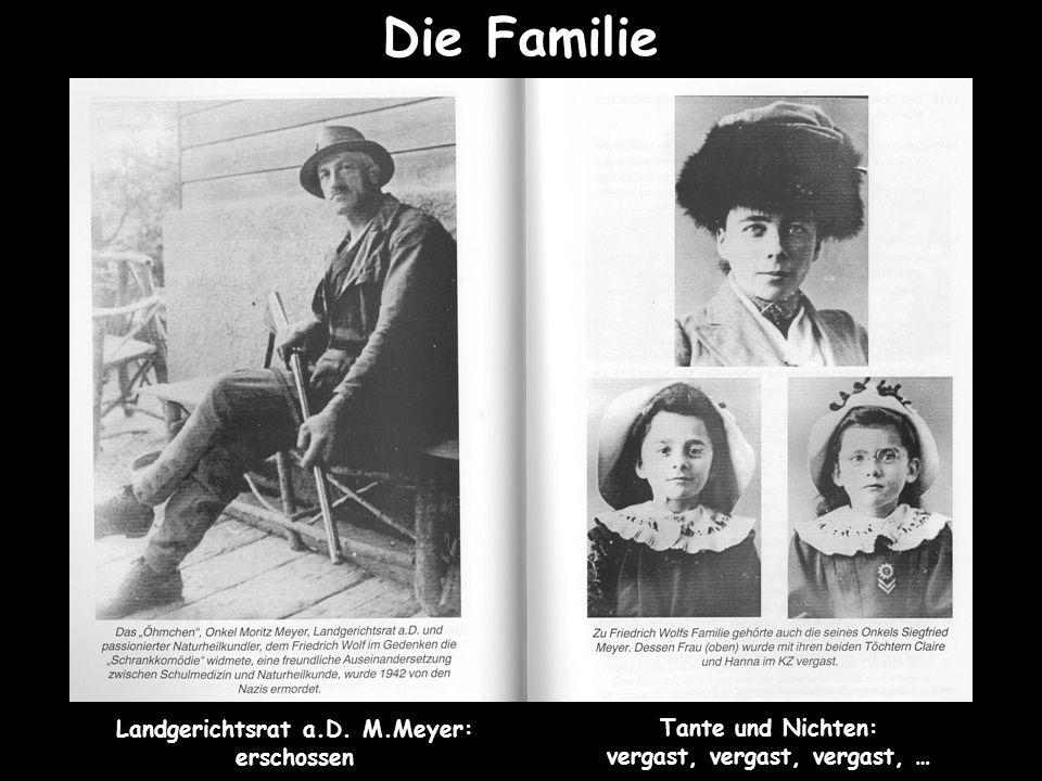 Die Familie Landgerichtsrat a.D. M.Meyer: erschossen Tante und Nichten: vergast, vergast, vergast, …