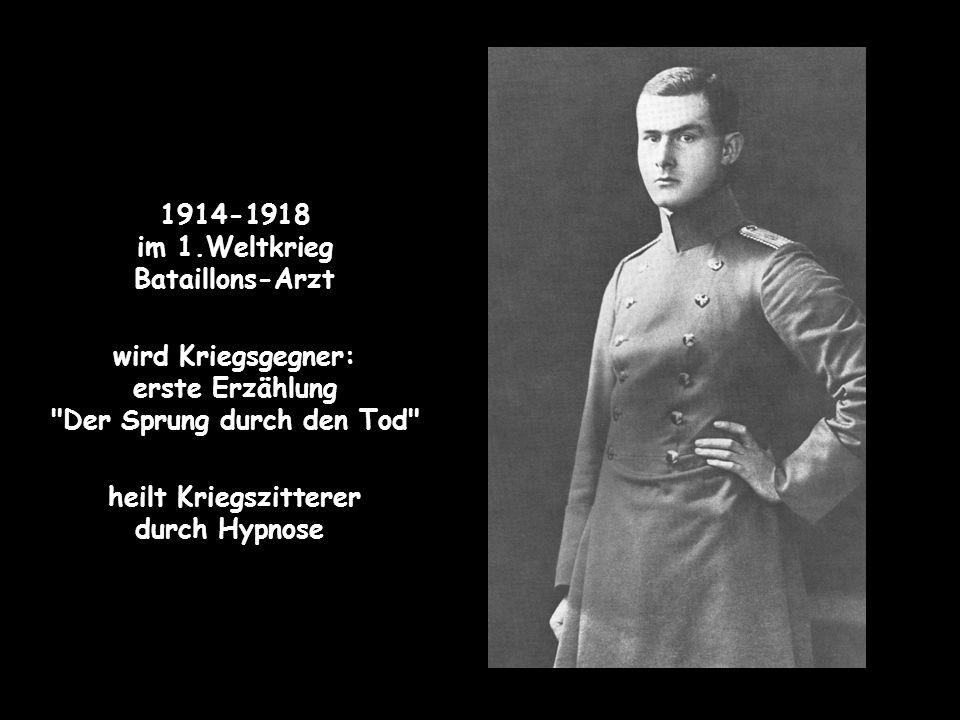 1914-1918 im 1.Weltkrieg Bataillons-Arzt wird Kriegsgegner: erste Erzählung