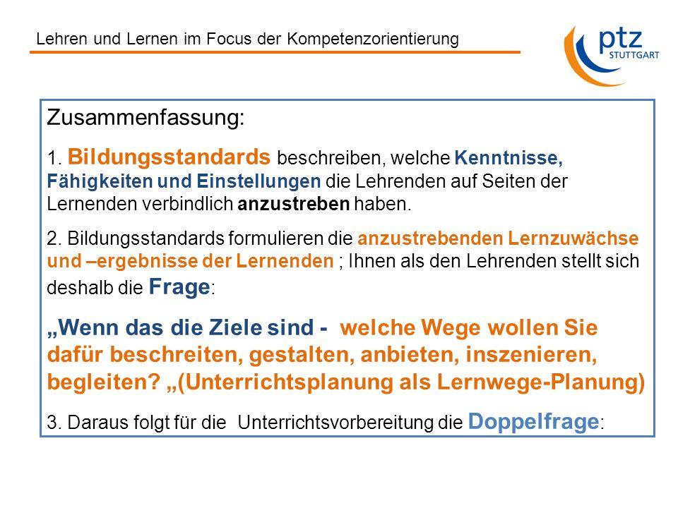 Lehren und Lernen im Focus der Kompetenzorientierung Zusammenfassung: 1.