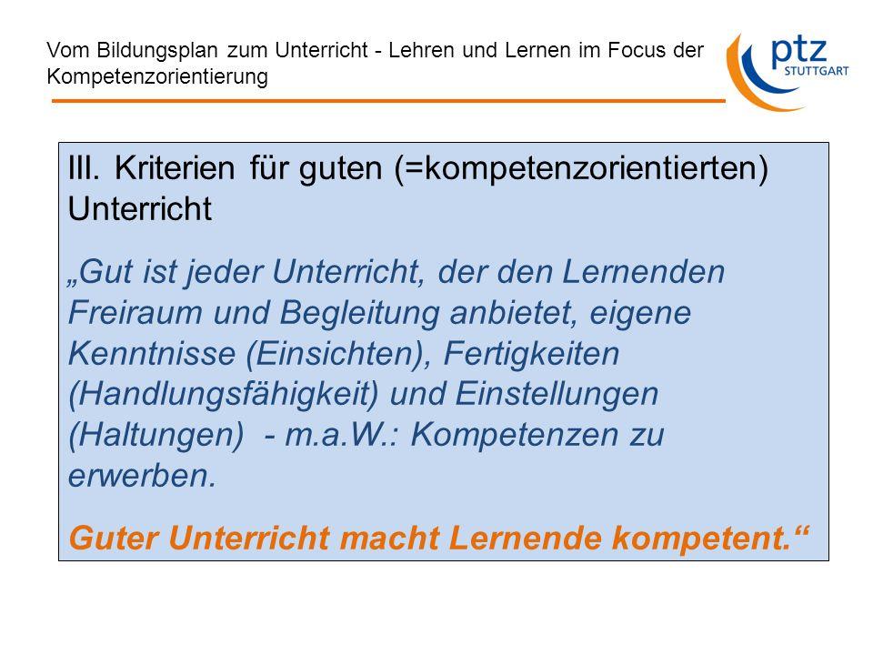 Vom Bildungsplan zum Unterricht - Lehren und Lernen im Focus der Kompetenzorientierung III.