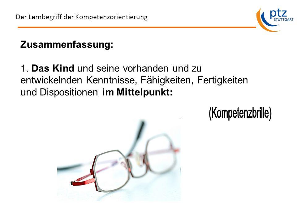 Der Lernbegriff der Kompetenzorientierung Zusammenfassung: 1.
