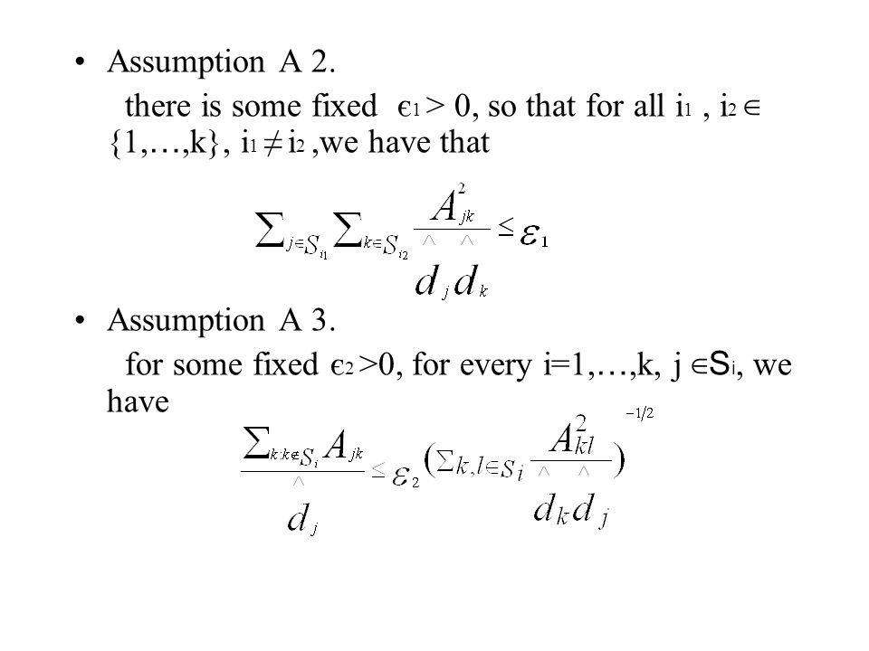 Assumption A 2. there is some fixed є 1 > 0, so that for all i 1, i 2 ∈ {1, …,k}, i 1 ≠ i 2,we have that Assumption A 3. for some fixed є 2 >0, for ev