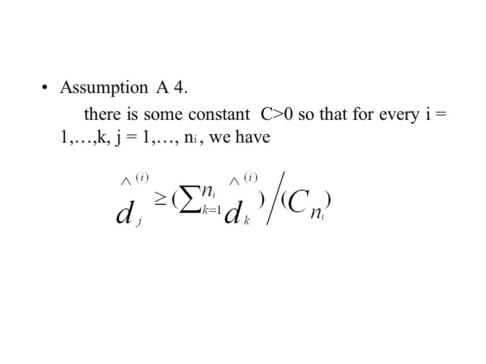 Assumption A 4. there is some constant C>0 so that for every i = 1, …,k, j = 1, …, n i, we have