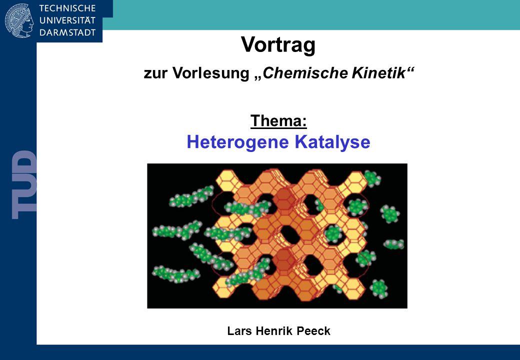 """Vortrag zur Vorlesung """"Chemische Kinetik Thema: Heterogene Katalyse Lars Henrik Peeck"""