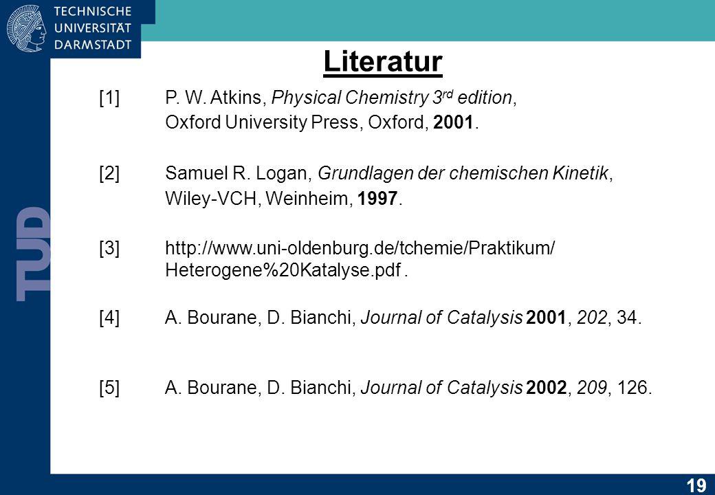 Literatur [1]P.W. Atkins, Physical Chemistry 3 rd edition, Oxford University Press, Oxford, 2001.