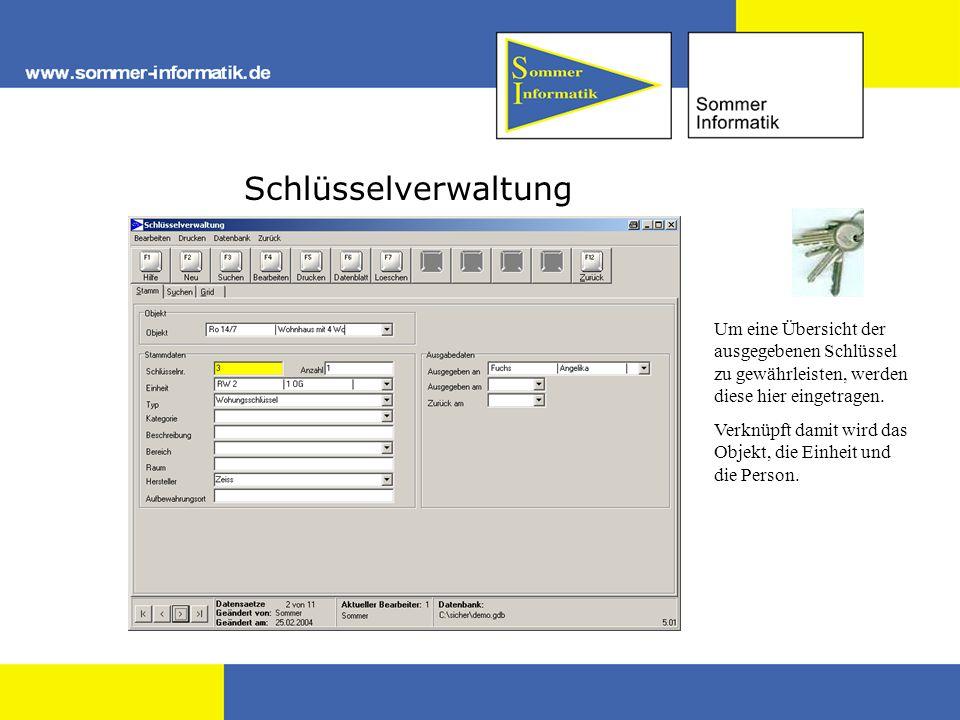 Schlüsselverwaltung Um eine Übersicht der ausgegebenen Schlüssel zu gewährleisten, werden diese hier eingetragen. Verknüpft damit wird das Objekt, die