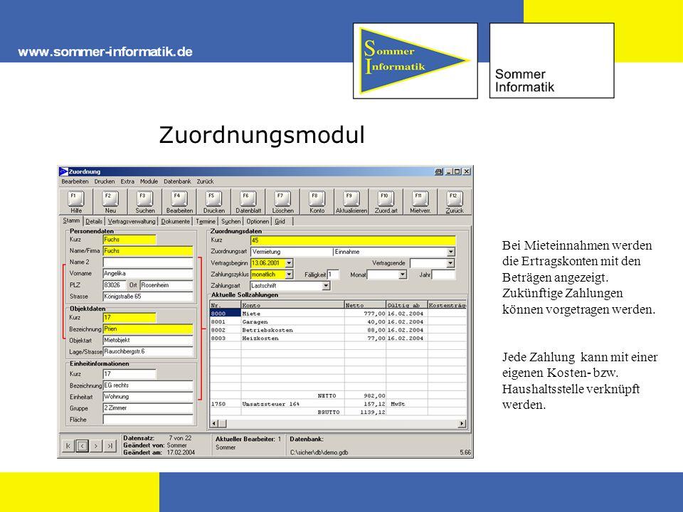 Zuordnungsmodul Bei Mieteinnahmen werden die Ertragskonten mit den Beträgen angezeigt. Zukünftige Zahlungen können vorgetragen werden. Jede Zahlung ka