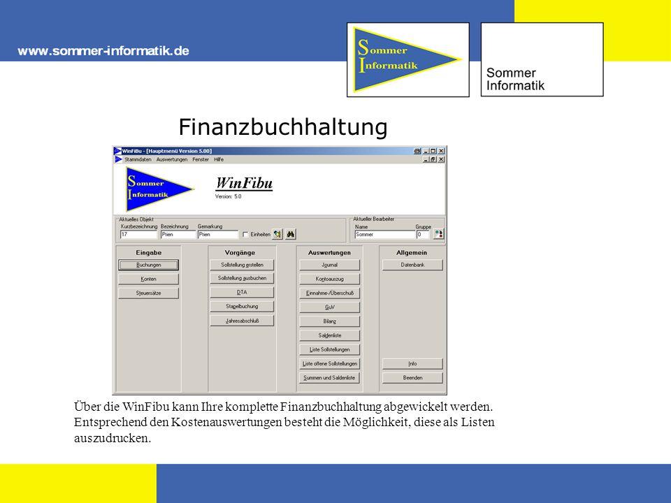Finanzbuchhaltung Über die WinFibu kann Ihre komplette Finanzbuchhaltung abgewickelt werden. Entsprechend den Kostenauswertungen besteht die Möglichke