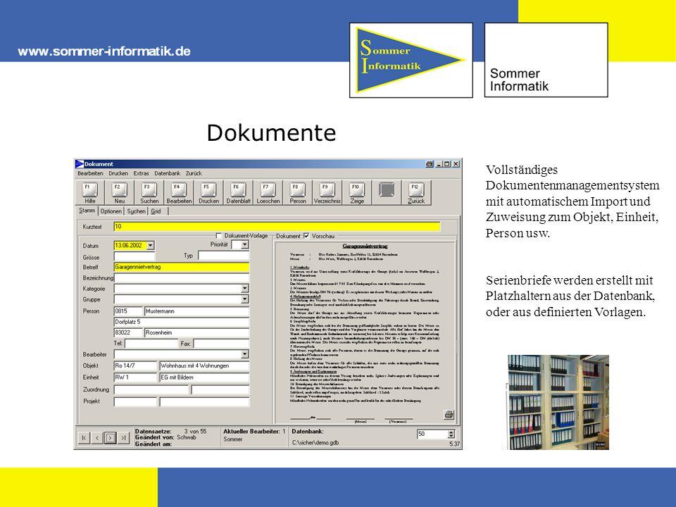 Dokumente Vollständiges Dokumentenmanagementsystem mit automatischem Import und Zuweisung zum Objekt, Einheit, Person usw. Serienbriefe werden erstell
