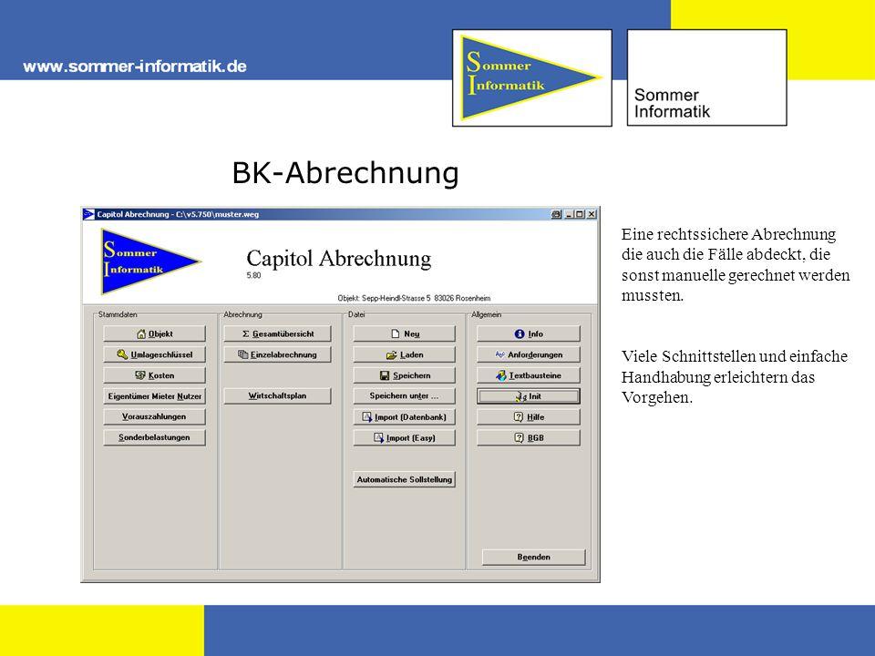 BK-Abrechnung Eine rechtssichere Abrechnung die auch die Fälle abdeckt, die sonst manuelle gerechnet werden mussten. Viele Schnittstellen und einfache