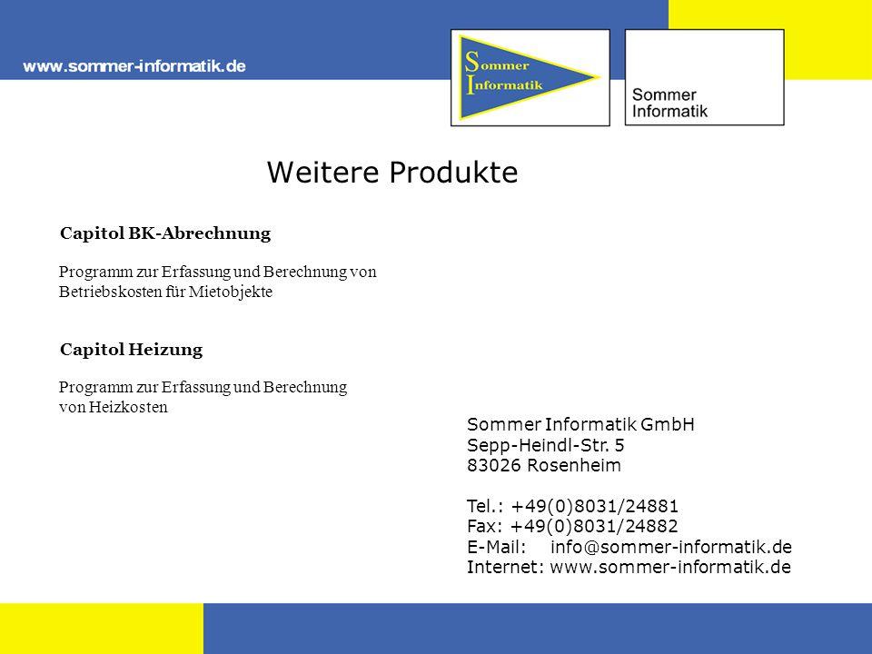 Capitol BK-Abrechnung Weitere Produkte Programm zur Erfassung und Berechnung von Betriebskosten für Mietobjekte Sommer Informatik GmbH Sepp-Heindl-Str.