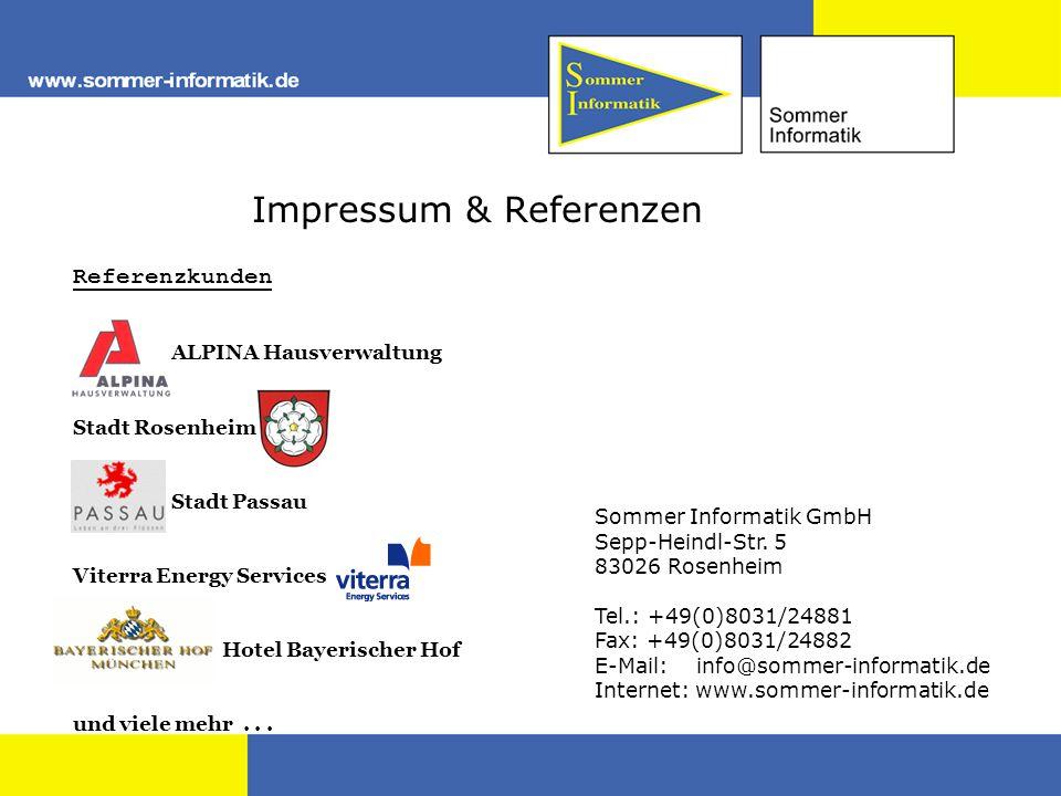 Impressum & Referenzen Referenzkunden ALPINA Hausverwaltung Stadt Rosenheim Stadt Passau Viterra Energy Services Hotel Bayerischer Hof und viele mehr.