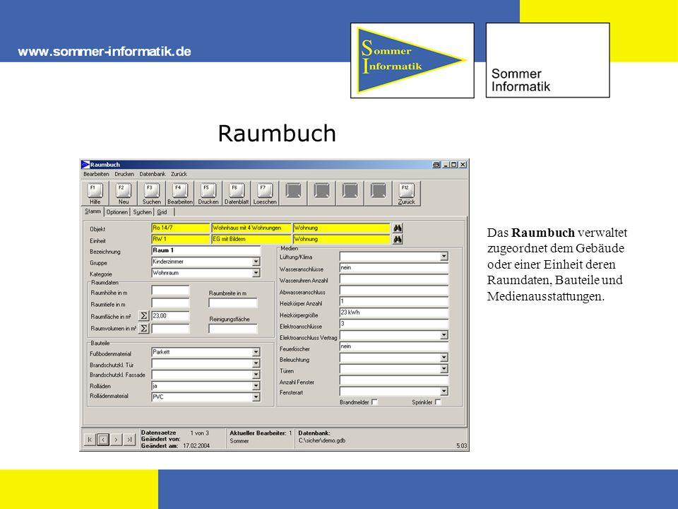 Raumbuch Das Raumbuch verwaltet zugeordnet dem Gebäude oder einer Einheit deren Raumdaten, Bauteile und Medienausstattungen.
