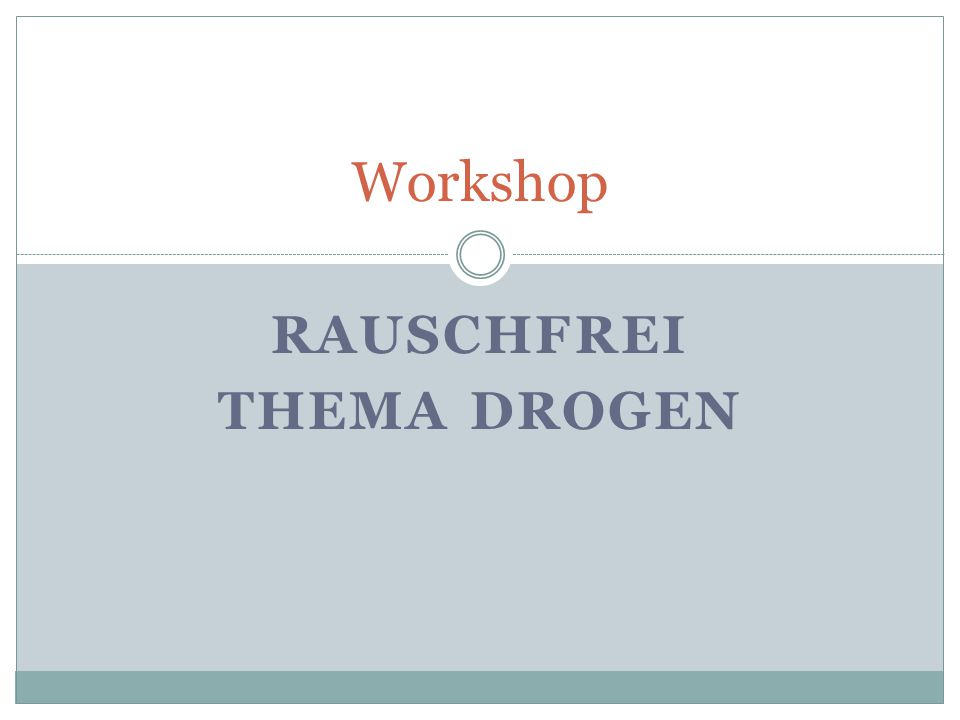 Workshop RAUSCHFREI THEMA DROGEN