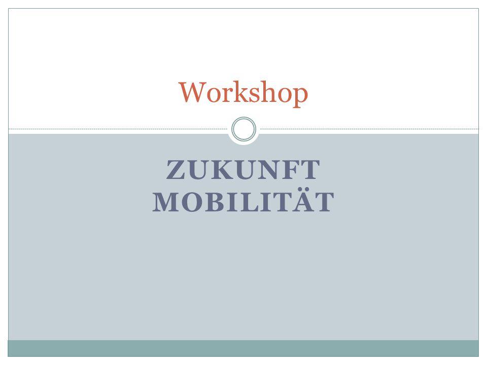 Workshop ZUKUNFT MOBILITÄT