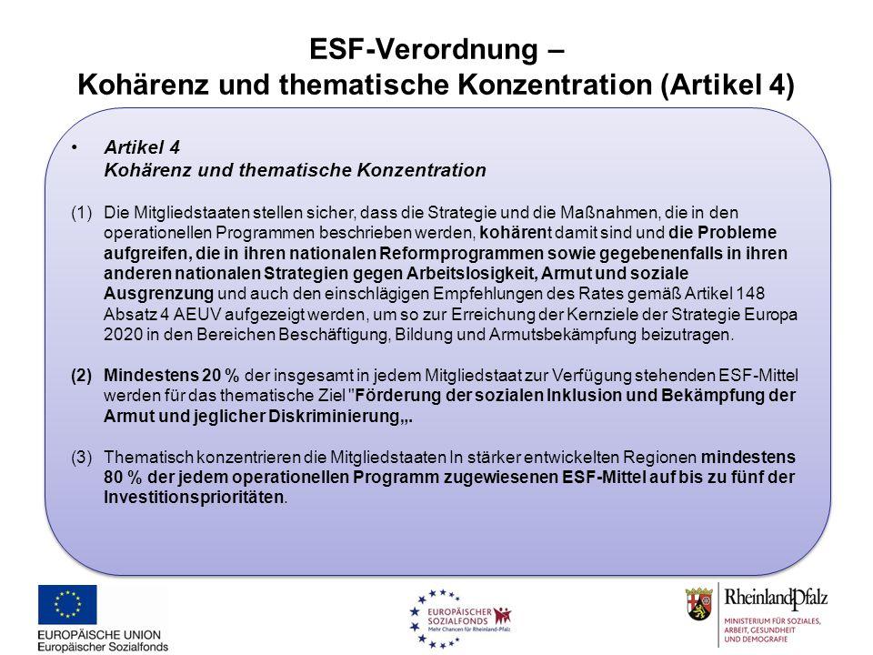 ESF-Verordnung – Kohärenz und thematische Konzentration (Artikel 4) Artikel 4 Kohärenz und thematische Konzentration (1)Die Mitgliedstaaten stellen si