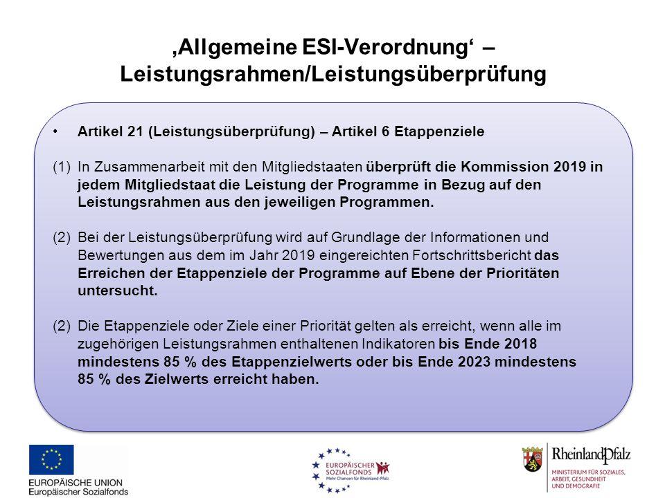 'Allgemeine ESI-Verordnung' – Leistungsrahmen/Leistungsüberprüfung Artikel 21 (Leistungsüberprüfung) – Artikel 6 Etappenziele (1)In Zusammenarbeit mit