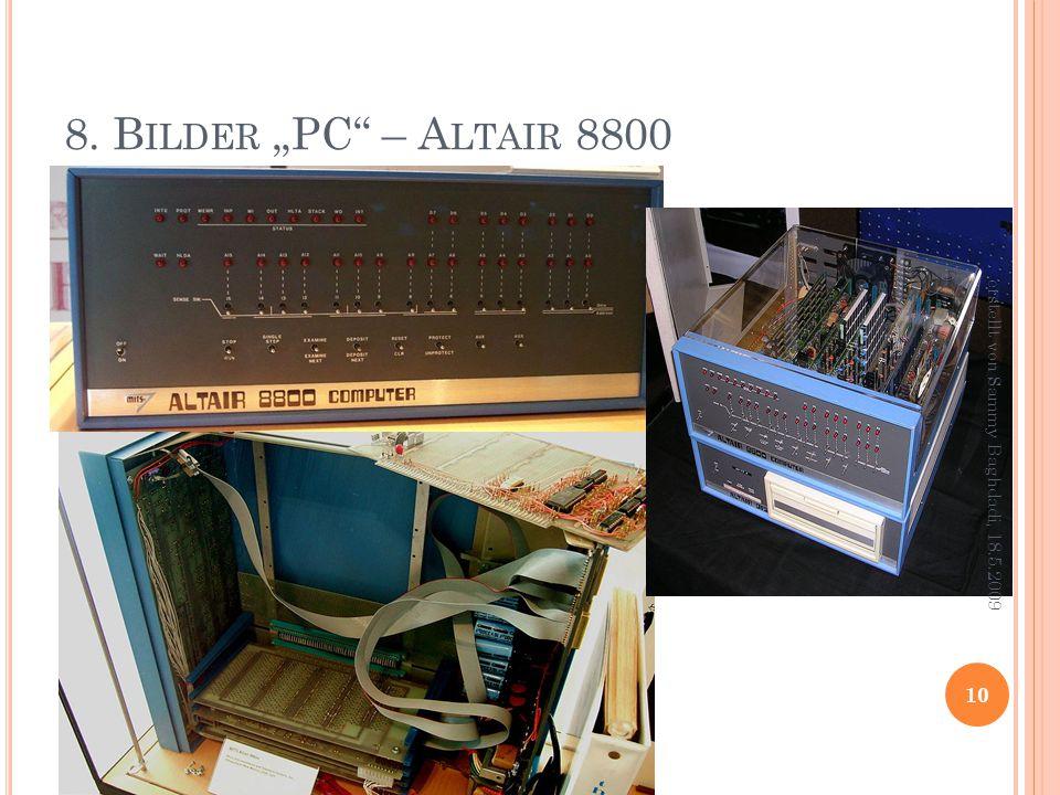 """8. B ILDER """"PC – A LTAIR 8800 10 erstellt von Sammy Baghdadi, 18.5.2009"""