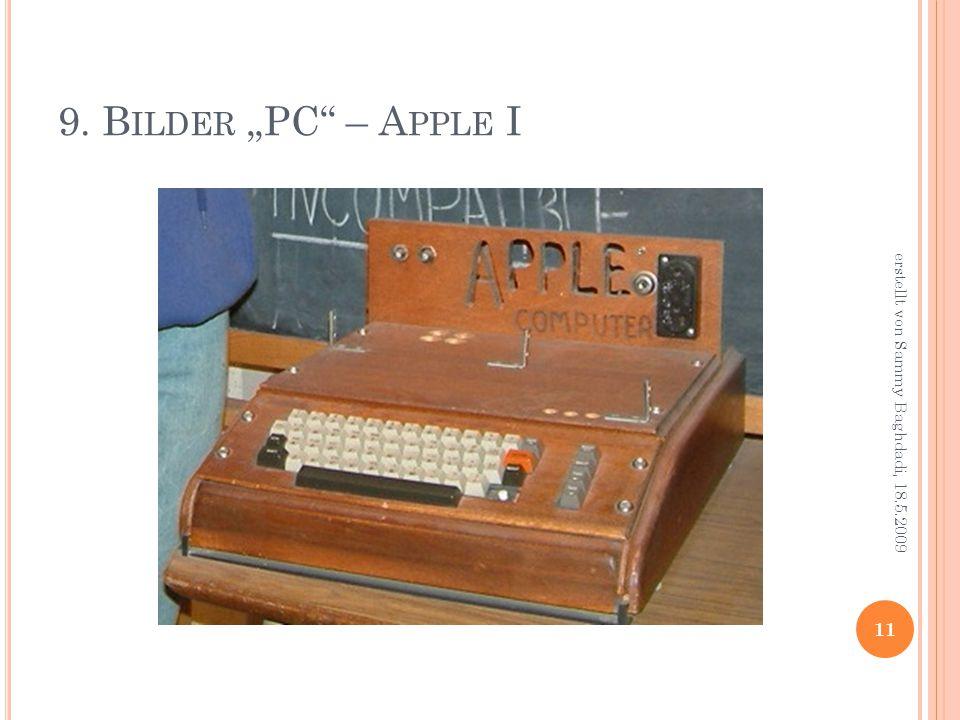 """9. B ILDER """"PC – A PPLE I 11 erstellt von Sammy Baghdadi, 18.5.2009"""