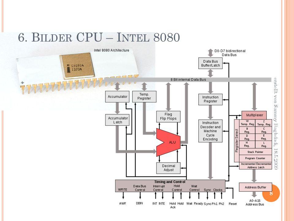 6. B ILDER CPU – I NTEL 8080 8 erstellt von Sammy Baghdadi, 18.5.2009