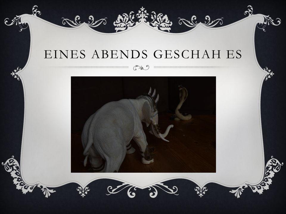 EINES ABENDS GESCHAH ES