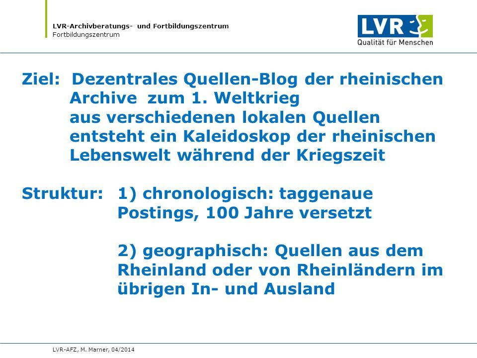 LVR-Archivberatungs- und Fortbildungszentrum Fortbildungszentrum Ziel: Dezentrales Quellen-Blog der rheinischen Archive zum 1.