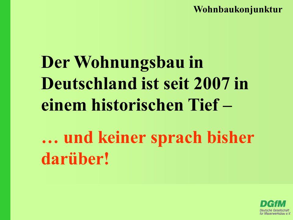 Wohnbaukonjunktur Der Wohnungsbau in Deutschland ist seit 2007 in einem historischen Tief – … und keiner sprach bisher darüber!