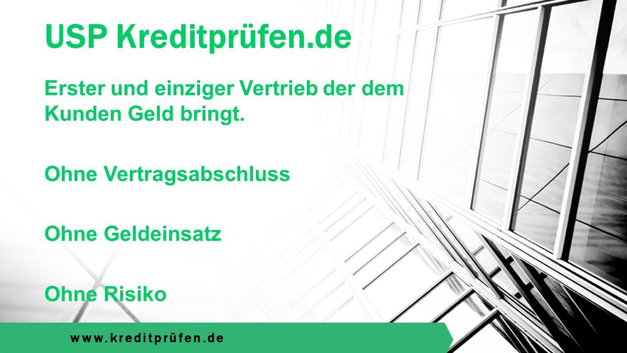www.kreditprüfen.de Erster und einziger Vertrieb der dem Kunden Geld bringt.