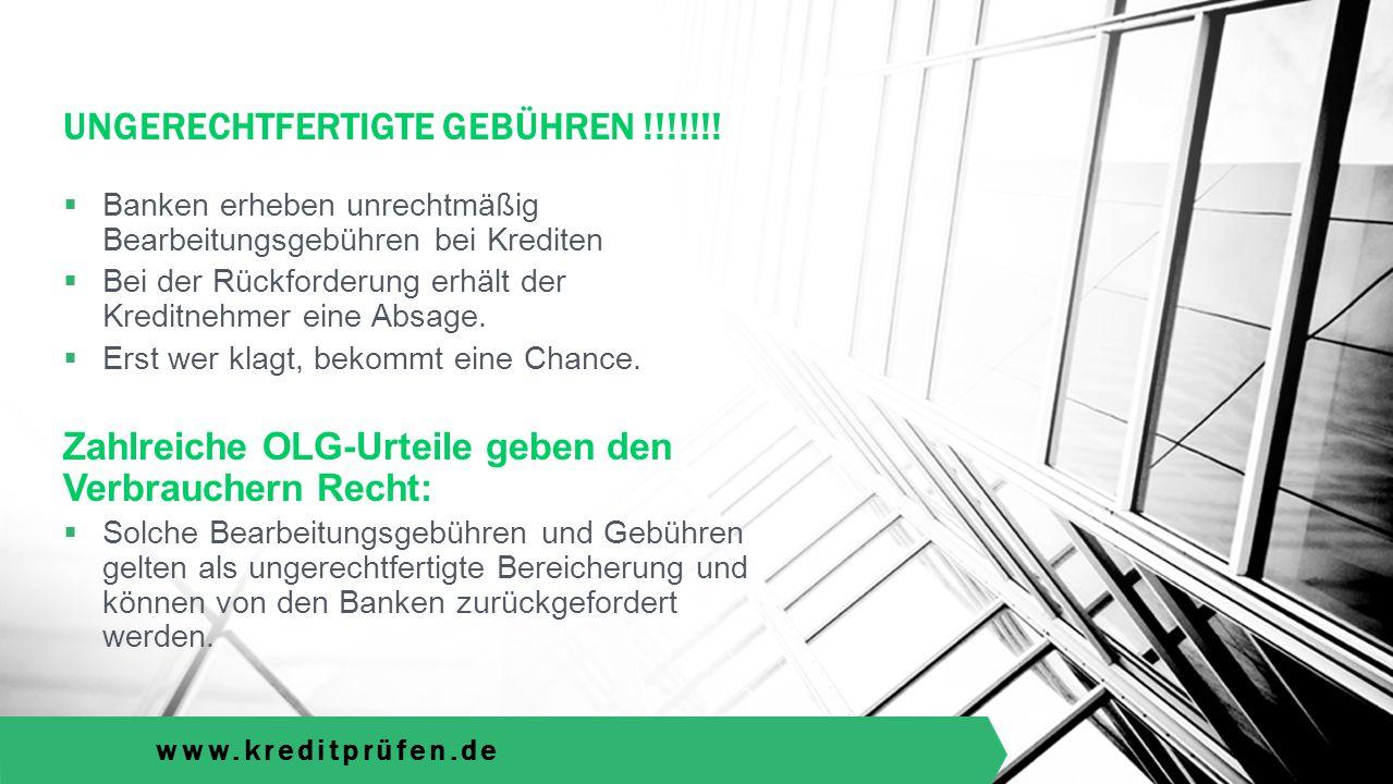 www.kreditprüfen.de  Banken erheben unrechtmäßig Bearbeitungsgebühren bei Krediten  Bei der Rückforderung erhält der Kreditnehmer eine Absage.