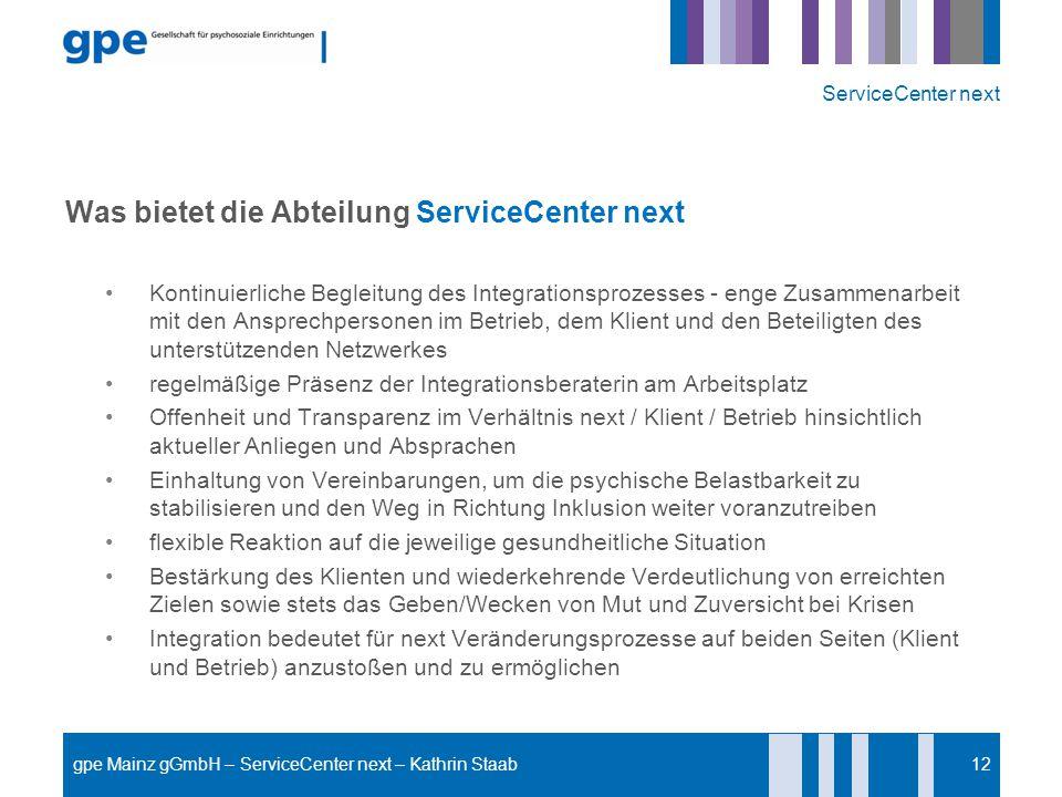 Was bietet die Abteilung ServiceCenter next Kontinuierliche Begleitung des Integrationsprozesses - enge Zusammenarbeit mit den Ansprechpersonen im Bet