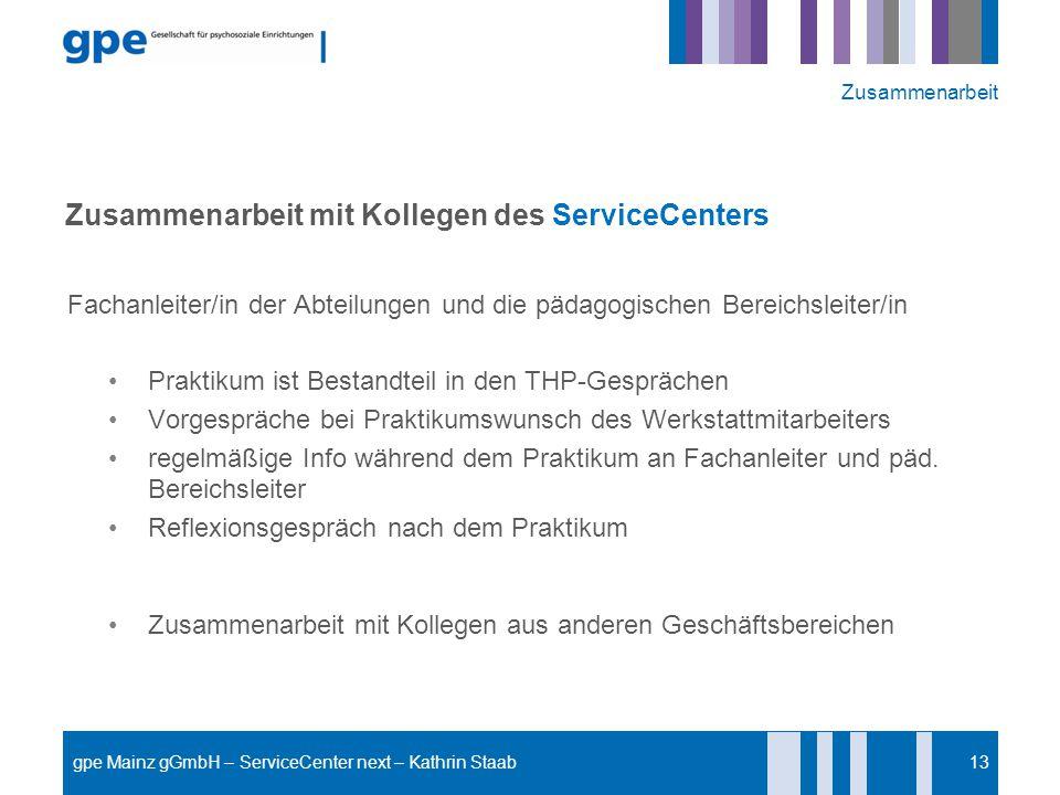 Zusammenarbeit mit Kollegen des ServiceCenters Fachanleiter/in der Abteilungen und die pädagogischen Bereichsleiter/in Praktikum ist Bestandteil in de
