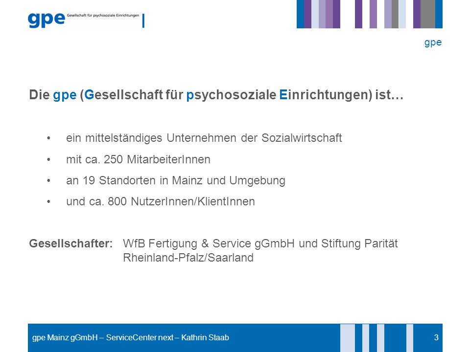 Die gpe (Gesellschaft für psychosoziale Einrichtungen) ist… ein mittelständiges Unternehmen der Sozialwirtschaft mit ca. 250 MitarbeiterInnen an 19 St