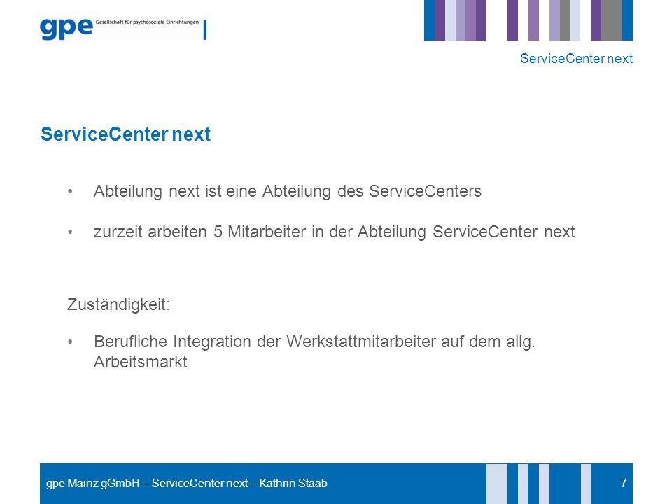 ServiceCenter next Abteilung next ist eine Abteilung des ServiceCenters zurzeit arbeiten 5 Mitarbeiter in der Abteilung ServiceCenter next Zuständigke