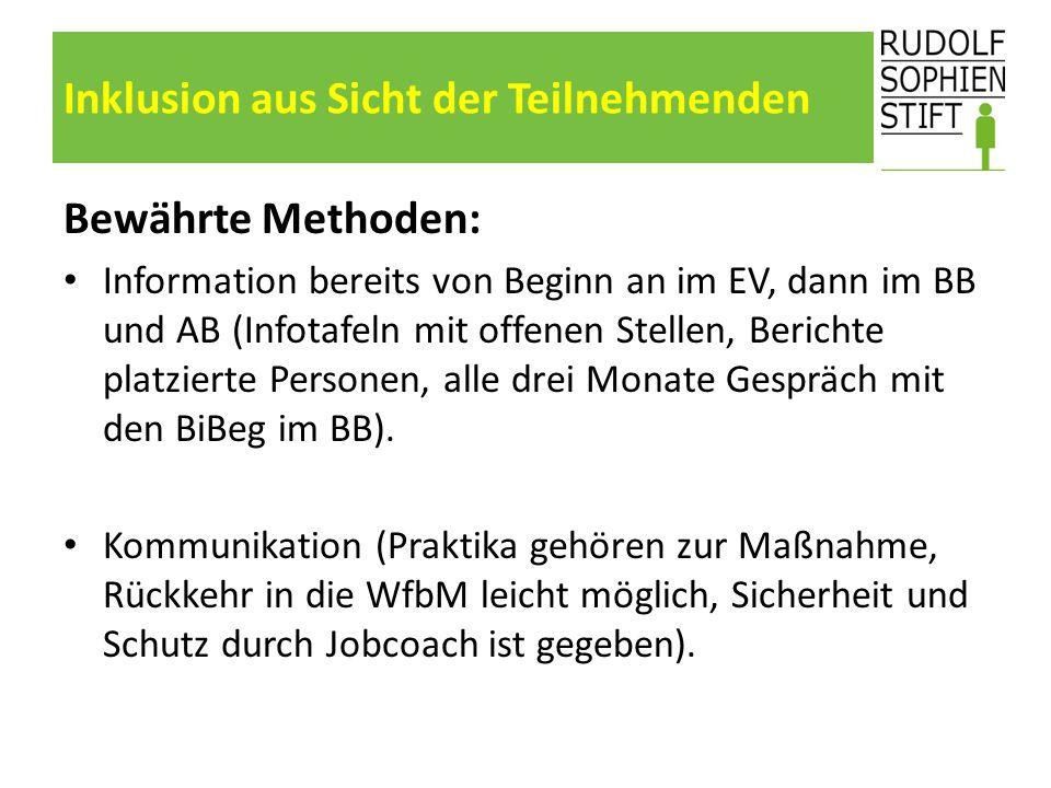 Inklusion aus Sicht der Teilnehmenden Bewährte Methoden: Information bereits von Beginn an im EV, dann im BB und AB (Infotafeln mit offenen Stellen, B