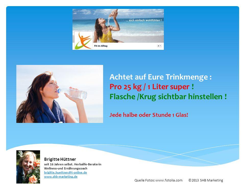 Achtet auf Eure Trinkmenge : Pro 25 kg / 1 Liter super ! Flasche /Krug sichtbar hinstellen ! Jede halbe oder Stunde 1 Glas! Quelle Fotos: www.fotolia.