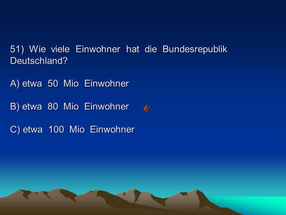 51) Wie viele Einwohner hat die Bundesrepublik Deutschland.